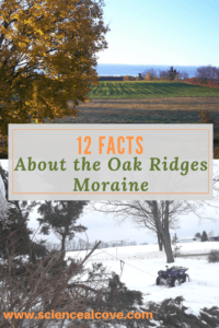 12 Facts About the Oak Ridges Moraine-https://sciencealcove.com/2014/07/twelve-facts-oak-ridge-moraine/