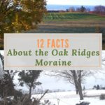 Twelve Facts About the Oak Ridges Moraine