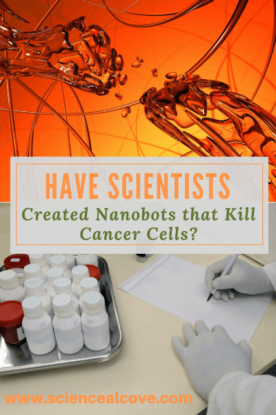 Have Scientists Created Nanobots that Kill Cancer Cells?