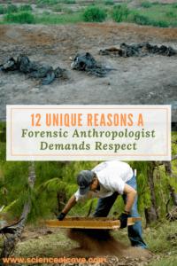 12 Unique Reasons a Forensic Anthropologist Demands Respect-https://sciencealcove.com/2016/04/12-unique-reasons-forensic-anthropologist-demands-respect/