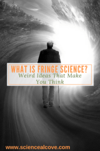 What is Fringe Science- Weird Ideas That Make You Think - https://sciencealcove.com/fringe-science-cryptids-weird-ideas-make-think/