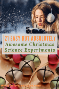 21 Easy But Absolutely Awesome Christmas Science Experiments - https://sciencealcove.com/2017/10/easy-christmas-science-experiments/