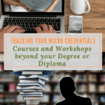 Tracking Your Micro credentials – Courses and Workshops beyond your Degree or Diploma