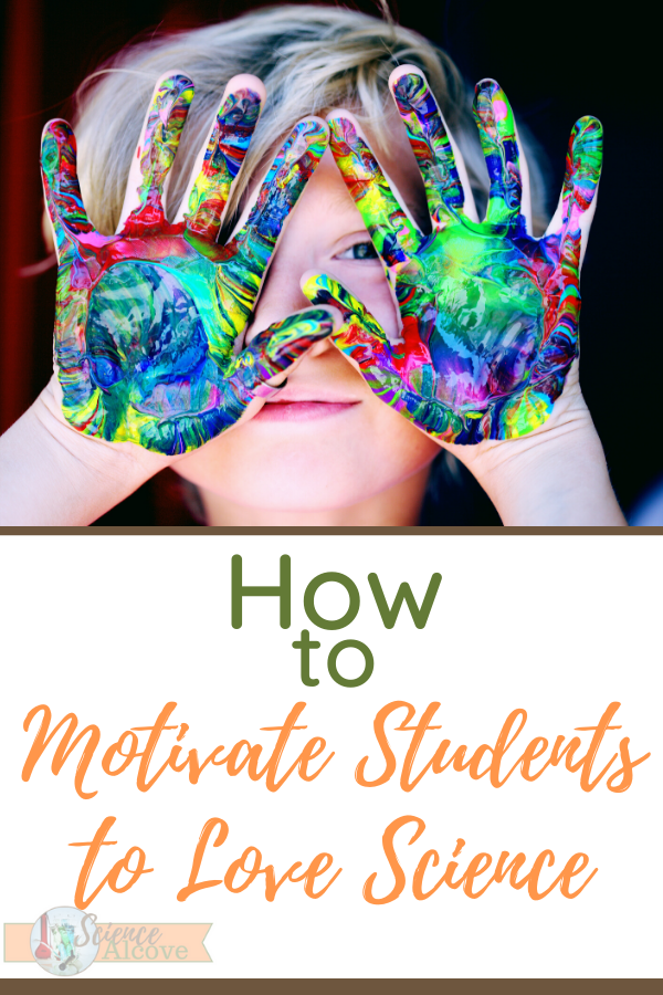 How to Motivate Students to Love Science