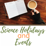 Science Holidays and Events in a Handy List