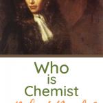 Who is Chemist Robert Boyle?